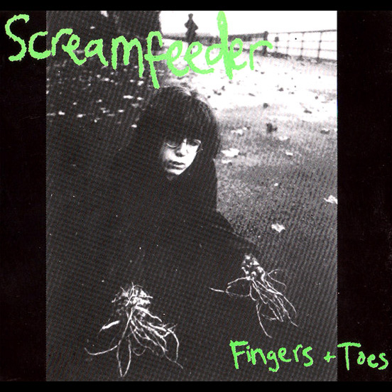 Screamfeeder - Fingers & Toes