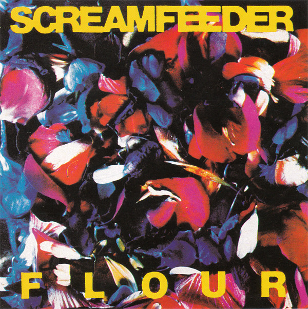Screamfeeder - Flour