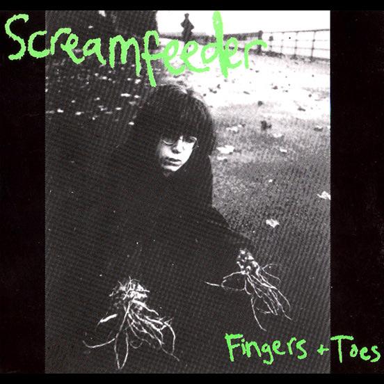 Screamfeeder - Fingers & Toes